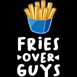 Fries over guys - Pommes machen glücklicher