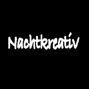 Nachtkreativ - Kreativ - Geschenk