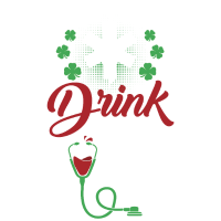 Safety First Drink With A Nurse Shirt St Patricks
