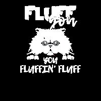 Fluffy Katze Spruch