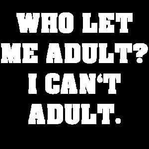 Ich Kann Nicht Erwachsen Sein