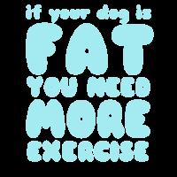 Wenn Ihr Hund dick ist, brauchen Sie mehr Übung