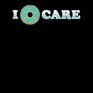 Ich Donut-Sorgfalt-Nachtisch-Geschenk-T-Shirt