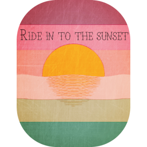 ride in to the sunset