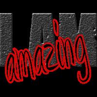 I am amazing als Geschenkidee für tolle Menschen