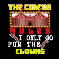Zirkusliebhaber Die Zirkusregeln Ich gehe nur für