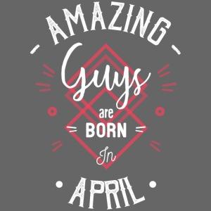 Amazing guys are born in april