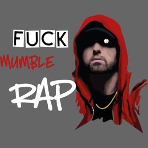 Fuck Mumble RAP