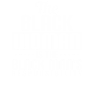 BLACK WOMAN IS THE BLACK MAN