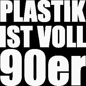 Plastik ist voll 90er