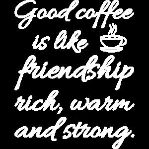 Rich Warm Strong Friendship Wie Kaffee Geschenk