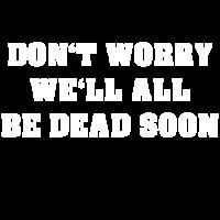 Wir sterben alle irgendwann