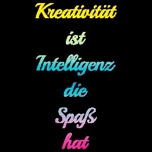 Kreativität ist Intelligenz die Spaß hat