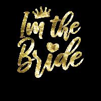 Im The Bride | JGA Braut Hochzeit Party Geschenk
