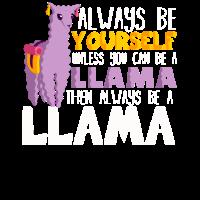 Be Yourself! Geist Tierlama Geschenk Llama Lover