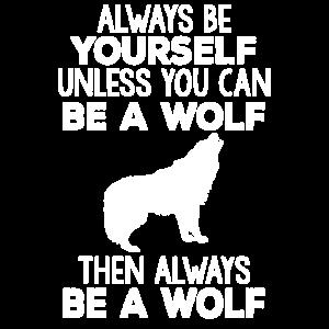 Es sei denn, du kannst ein Wolf sein