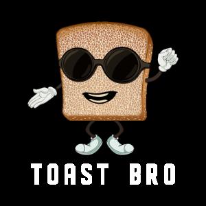 Toast Bro