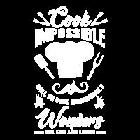 Koch Unmögliches wird sofort erledigt Hobbykoch