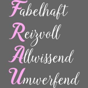 FRAU - Fabelhaft, Reizvoll, Allwissend, Umwerfend