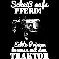 Scheiß aufs Pferd Echte Prinzen fahren Traktor