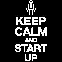 Keep Calm And Start Up | Startup Rakete Gründer