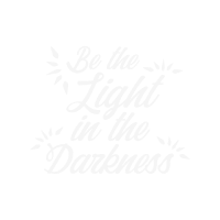 Be the light in the darkness quote spruch tshirt