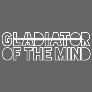 Gladiator Of The Mind