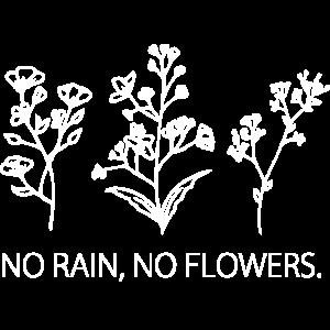 No Rain No Flowers Geschenk Idee weiss