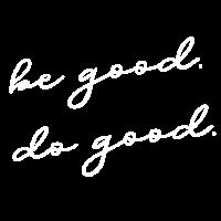 Be Good Do Good Geschenk Idee weiss
