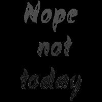 Nicht heute