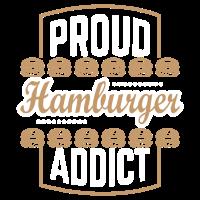 Burger - Proud Hamburger addict