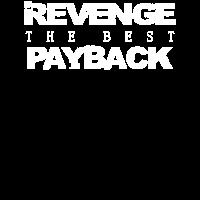 Rache die beste Rückzahlung