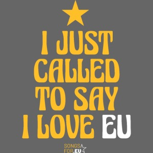 I just called to say I love EU | SongsFor.EU