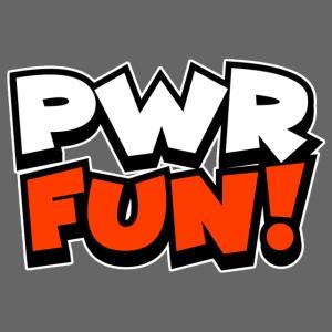 PWR FUN!
