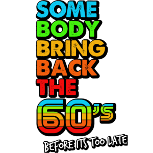 bring back the 60s