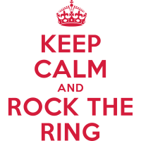 keep calm and rock the ring