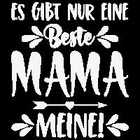 Es gibt nur eine beste Mama Meine!