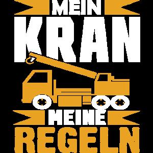 Kranführer T-Shirt - Mein Kran meine Regeln