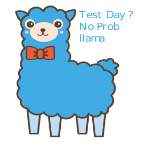 Test Day? No Probllama
