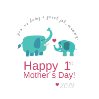 Happy first Mother´s Day - Elephant
