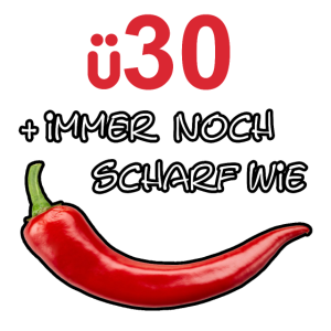 ü30 Geburtstag witziges Geschenk t shirt Chili