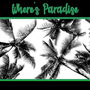 wo ist das Paradies?