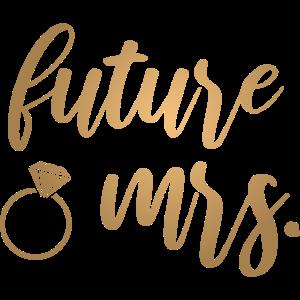 Verlobung Hochzeit Braut - Future Mrs. - gold