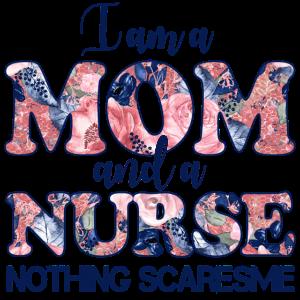 Ich bin Mutter und eine Krankenschwester, nichts Scaresme