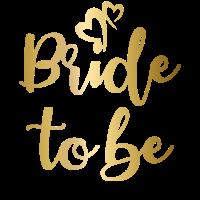 Bride To Be Damen Braut Design in Gold