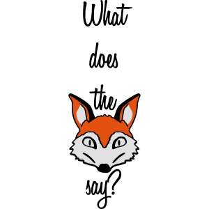 What Does The Fox Say Design