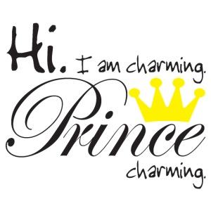 Hi I am charming. Prince Charming