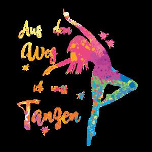 Aus dem Weg ich muss Tanzen - Tanzschule Tänzer