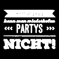 Prüfungen kann man wiederholen, Partys nicht