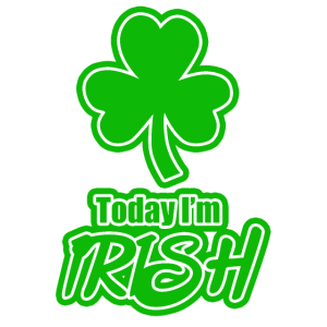 Today I'm Irish - St Patricks Day - St. Patricks T